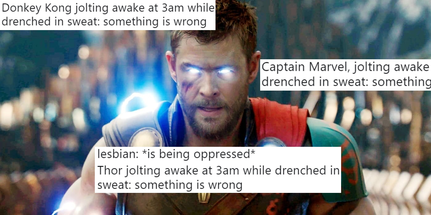 """A photo of Marvel: Endgame character Thor, overlaid with tweets using the """"lesbian: is being oppressed"""" meme format."""
