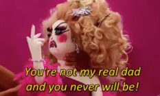 Drag Race: Lil Poundcake, with the text: 'You're not my real dad and you never will be'