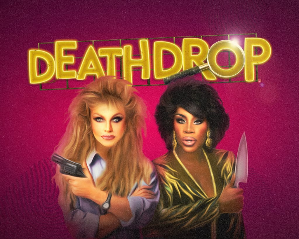 Courtney Act and Monet X Change in 80s dress holding a knife and a gun respectively, text reads Death Drop