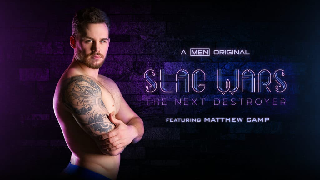 Matthew Camp standing topless with arms folded. Text reads: A Men.com original, Slag Wars: The Next Destroyer.