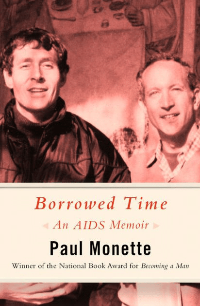 Borrowed Time: An AIDS Memoir is penned by Paul Monette.