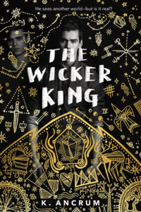 The Wicker King by K Ancrum.