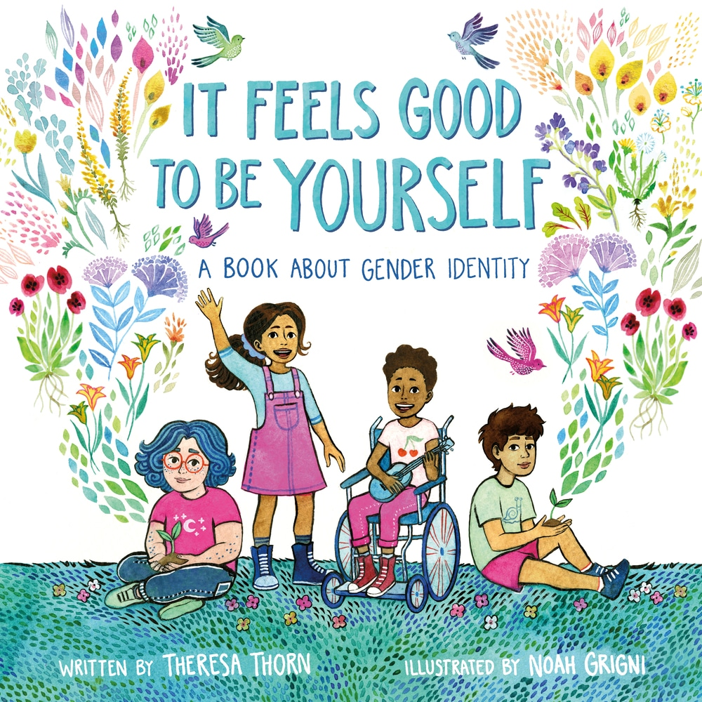 It Feels Good to Be Yourself. (Theresa Thorn/Noah Grigni)