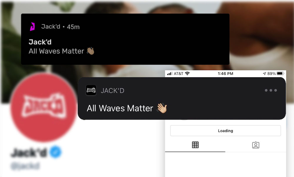 "Jack'd ""All Waves Matter"" notification"