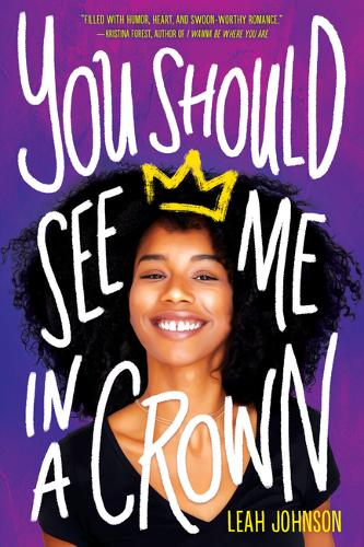 You Should See Me in a Crown by Leah Johnson.