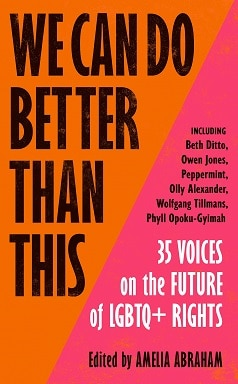We Can Do Better Than This will see 35 LGBT+ voices share their stories and visions for the future. (Foyles.co.uk)