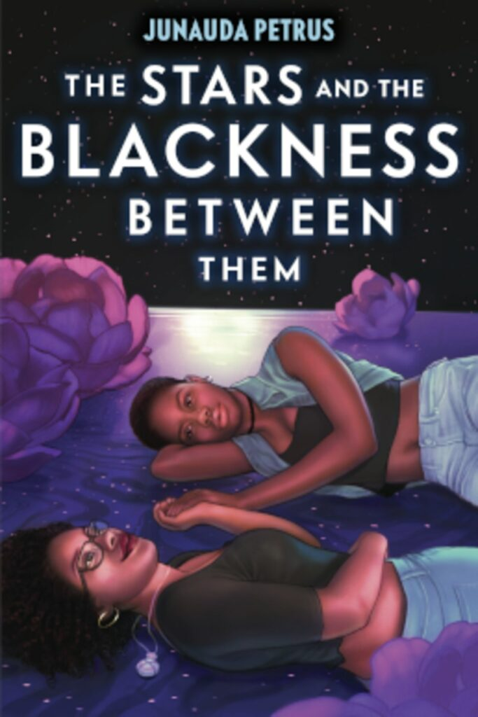The Stars and the Blackness Between Them by Junauda Petrus.