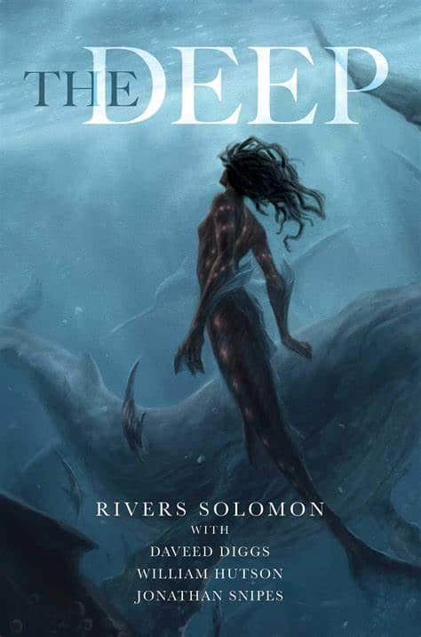 The Deep by Rivers Solomon.
