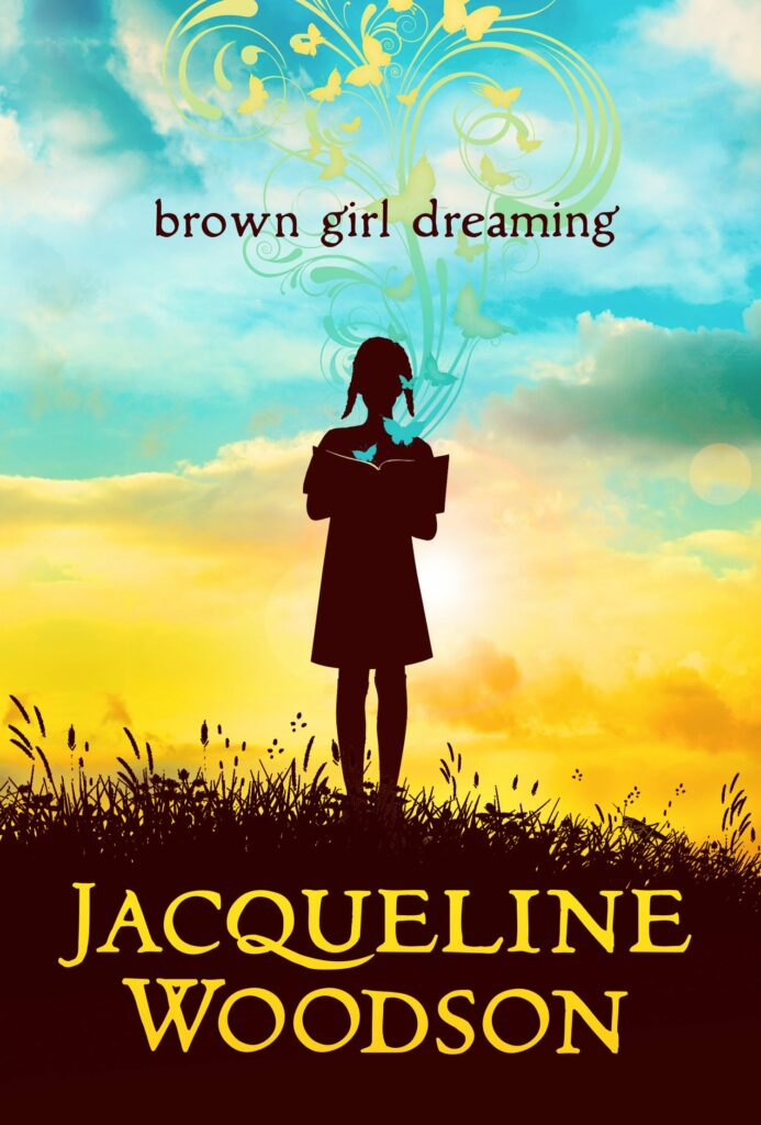 Brown Girl Dreaming by Jacqueline Woodson.