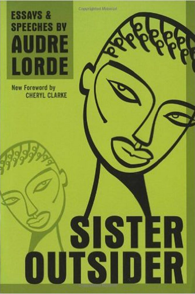 Sister Outsider by Audre Lorde.
